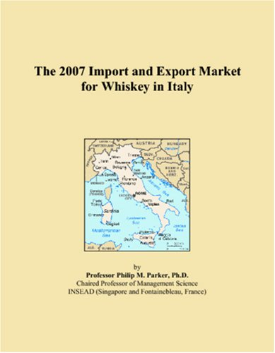The 2007 Import and Export Market for Whiskey in Italy