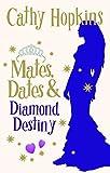 Mates, Dates and Diamond Destiny (The Mates, Dates Series Book 11)