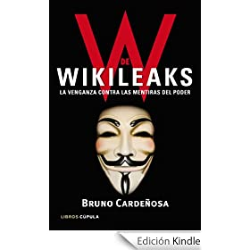 W de Wikileaks: La venganza contra las mentiras del poder