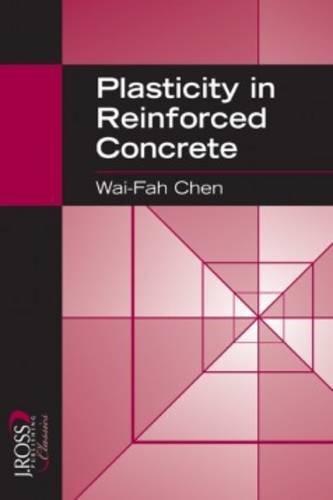 Plasticity in Reinforced Concrete (J. Ross Publishing Classics)