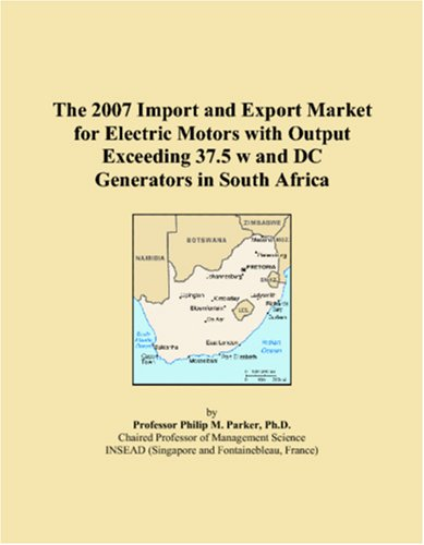 The 2007 Import And Export Market For Electric Motors With Output Exceeding 37.5 W And Dc Generators In South Africa
