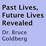 img - for Past Lives, Future Lives Revealed book / textbook / text book