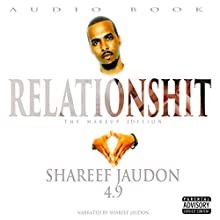 Relationshit: The Make Up Edition Audiobook by Shareef Jaudon Narrated by  Shareef 4.9