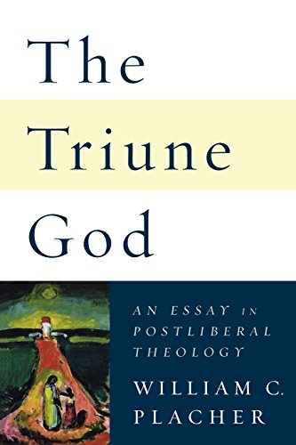the triune god an essay in postliberal theology In this original, contemporary doctrine of the trinity, william placher places the history of theology in dialogue with postmodern philosophy and yields a provocative.
