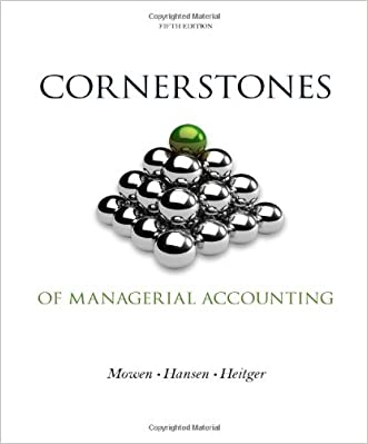 Cornerstones of Managerial Accounting (Cornerstones Series)