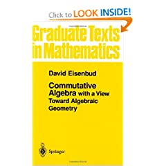 Commutative Algebra: with a View Toward Algebraic Geometry (Graduate Texts in Mathematics)