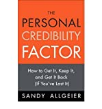img - for [(The Personal Credibility Factor: How to Get it, Keep it, and Get it Back (if You've Lost It) )] [Author: Sandy Allgeier] [Feb-2009] book / textbook / text book