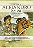 img - for Breve Historia De Alejandro El Magno / The Ways of Alexander the Great: Vida Y Hazanas Del Valiente Y Despiadado Rey, El Mas Brillante Estratega ... Historia / Brief History) (Spanish Edition) book / textbook / text book