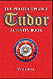 Photocopiable Tudor Activity Book (History Resources)