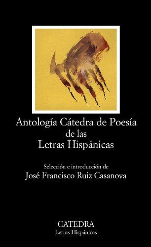 Antología Cátedra de poesía de las letras hispánicas / Cátedra anthology of Hispanic literature Poetry (Spanish Edi
