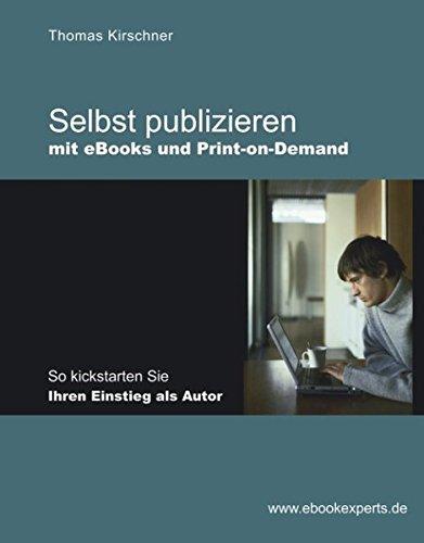 Buchcover: Selbst publizieren mit eBooks und Print-on-Demand