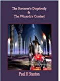 The Sorcerer's Dogsbody & The Wizardry Contest (vol 2)