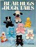 img - for Bear hugs & duck tails: 4 crochet charmers - lamb, skunk, bear & duck book / textbook / text book