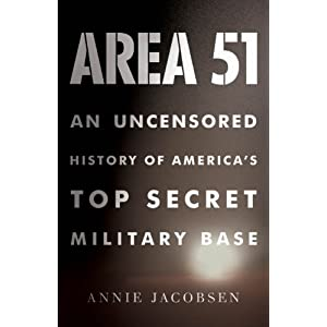 An Uncensored History of America's Top Secret Military Base - Annie Jacobsen