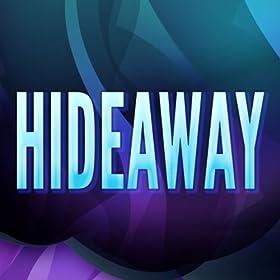 Hideaway (Originally Performed by Kiesza) [Karaoke Version]