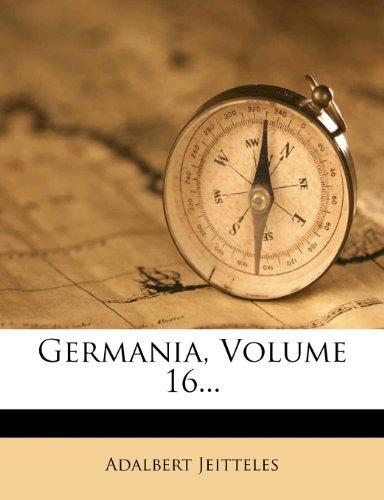 Germania, Volume 16...