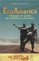 Ecoamerica voyage en quête de solutions durables