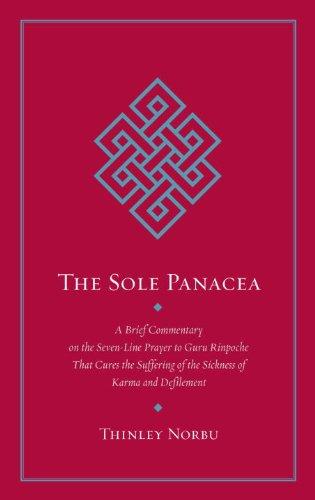 Das alleinige Allheilmittel: Eine kurze Kommentierung der sieben-Line-Gebet zum Guru Rinpoche, die das Leiden von der Krankheit des Karma und Befleckung heilt