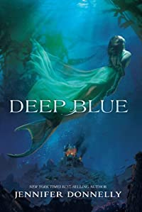 Waterfire Saga, Book One: Deep Blue: A Mermaids Novel by Jennifer Donnelly ebook deal