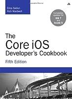 The Core iOS Developer's Cookbook, 5th Edition Front Cover