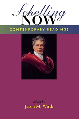 Schelling Now: Contemporary Readings (Studies in Continental Thought)