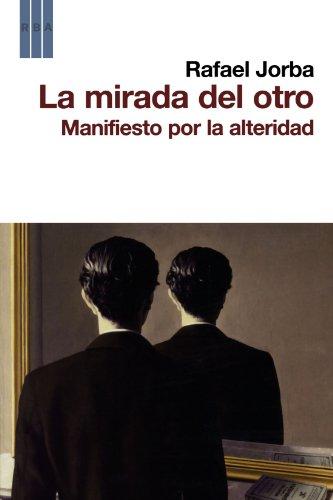 La mirada del otro: Manifiesto por la alteridad (ACTUALIDAD)