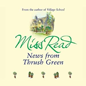 News from Thrush Green Audiobook