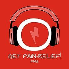 Get Pain Relief! Menstruationsbeschwerden lindern mit Hypnose: Für entspannte Tage! Hörbuch von Kim Fleckenstein Gesprochen von: Kim Fleckenstein