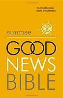 Sunrise Good News Bible (GNB): The Bestselling Bible Translation