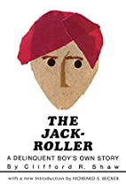 The Jack-Roller: A Delinquent Boy's Own…