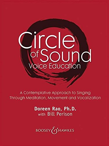 Circle of Sound Voice Education: A Contemplative Approach to Singing Through Meditation, Movement and Vocalization