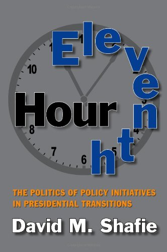 Eleventh Hour: The Politics of Policy Initiatives in Presidential Transitions (Joseph V. Hughes Jr. and Holly O. Hughes