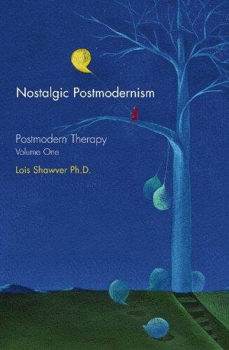 Nostalgic Postmodernism: Postmodern Therapy,: 1