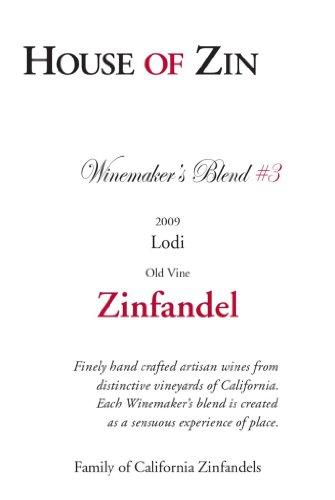 2009 House Of Zin House Maker'S Blend #3 Zinfandel Lodi 750Ml
