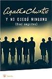 Y No Quedo Ninguno = And Then There Were None