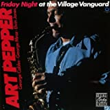 echange, troc Art Pepper - Friday Night At The Village Vanguard