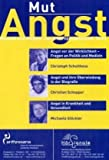 Angst - Mut, 3 Audio-CDs - Christoph Schulthess