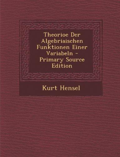 Theorioe Der Algebriaischen Funktionen Einer Variabeln