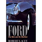 Ford: The Men and the Machine (0517635046) by Lacey, Robert