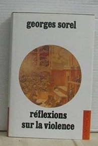 R�flexions sur la violence (La biblioth�que du XXe si�cle) par Georges Sorel