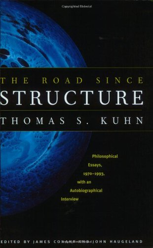 The Road Since Structure: Philosophical Essays, 1970-1993, With An Autobiographical Interview