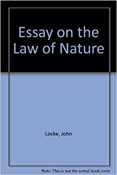 von leyden essays on the law of nature Locke, religion, morality, law and state a lockean exploration of the constitutional covenantal relationship of legal positivism and natural law john locke, both an english gentleman and a physician of the 18th century, is known for his many political.