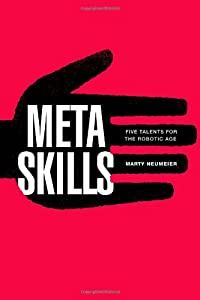 Metaskills: Five Talents for the Robotic Age by New Riders