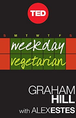 Weekday Vegetarian: Finally, a Palatable Solution (Kindle Single) (TED Books)