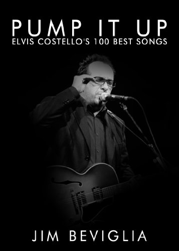 Amazon.com: Pump It Up: Elvis Costello's 100 Best Songs eBook: Jim Beviglia: Kindle Store