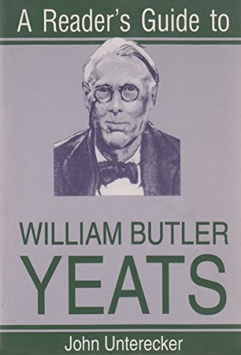 A Reader's Guide to William Butler Yeats (Reader's Guides), by John Unterecker