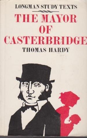 The Mayor of Casterbridge (Longman Study Texts)
