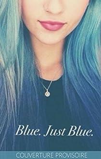 Blue : La couleur de mes secrets par Pujol