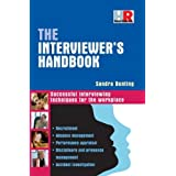 The Interviewer's Handbook: Successful Interviewing Techniques for the Workplaceby Sandra Bunting