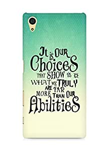 AMEZ our choices show what we are Back Cover For Sony Xperia Z5